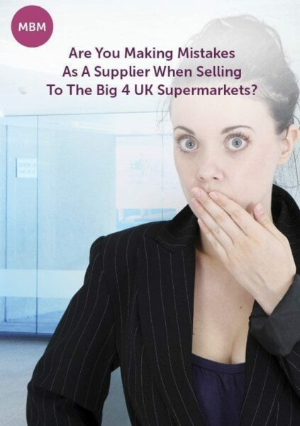 Are you making mistakes when selling to UK Supermarkets