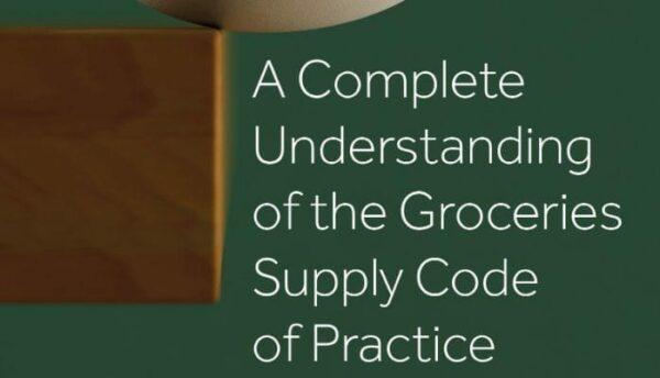 A Complete Understanding of the Groceries Supply Code of Practice