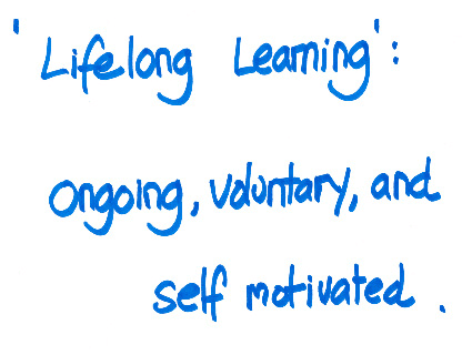 'Lifelong Learning' Ongoing, voluntary and self motivated, Identify How Your Organisation Measures Up