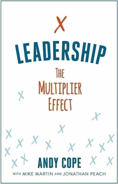 Book cover of Leadership The Multiplier Effect by Andy Cope