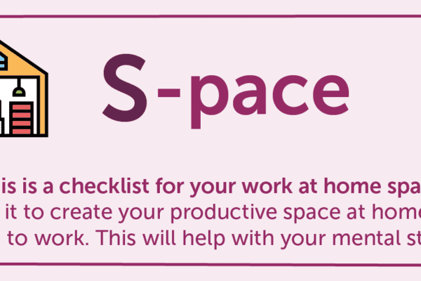S-pace checklist for your work at home space to help with your mental state.