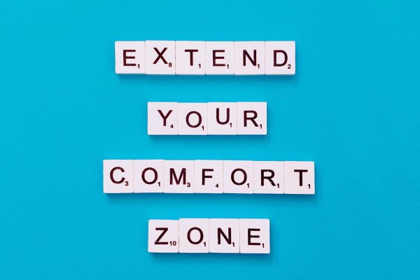 Extend your comfort zone.