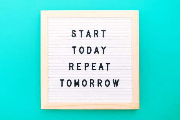 Start today. Repeat tomorrow. Repetition Quote, improve learning