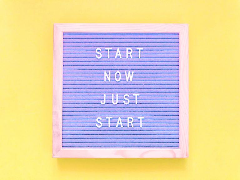 Felt board with Start Now Just Start written on in felt letter